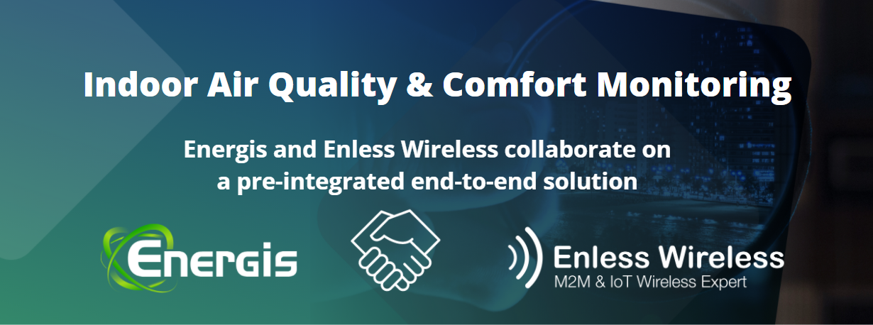 Indoor air quality & comfort monitoring: Energis and Enless Wireless collaborate on a pre-integrated end-to-end solution